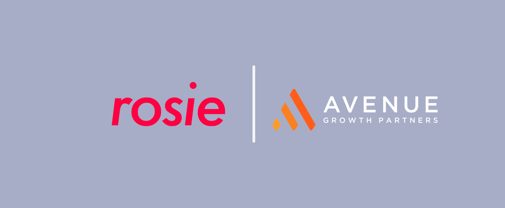 News release: Rosie Closes $10 Million Series A Financing from Avenue Growth Partners