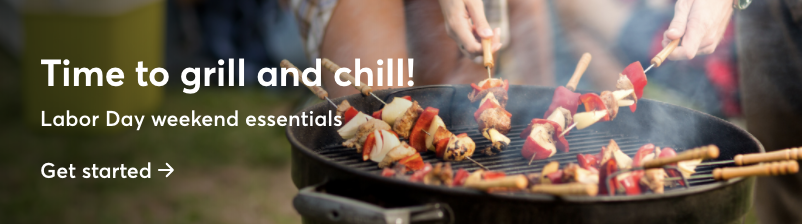 """Image of meat skewers on a grill with the text """"Time to grill and chill! Labor Day weekend essentials. Get started."""""""
